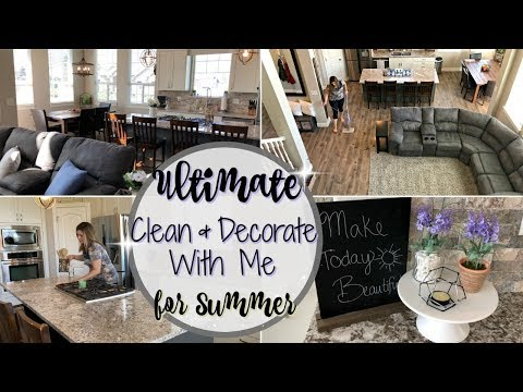 ULTIMATE CLEAN WITH ME 2018 :: CLEAN & DECORATE FOR SUMMER :: EXTREME CLEANING MOTIVATION