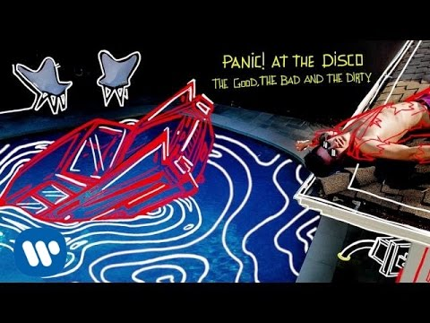 Panic! At The Disco: The Good, The Bad and The Dirty (Audio)