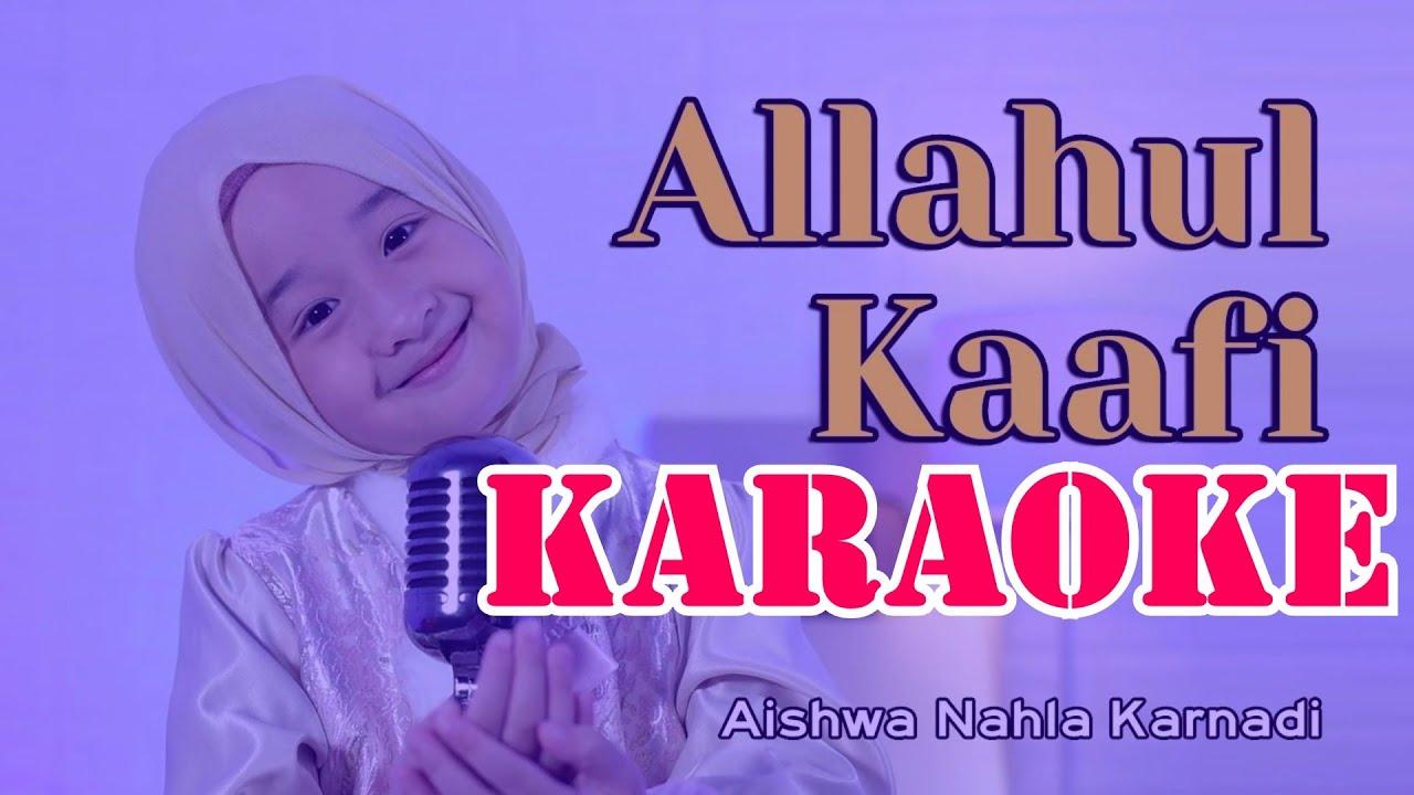 AISHWA NAHLA ALLAHUL KAFI KARAOKE LIRIK