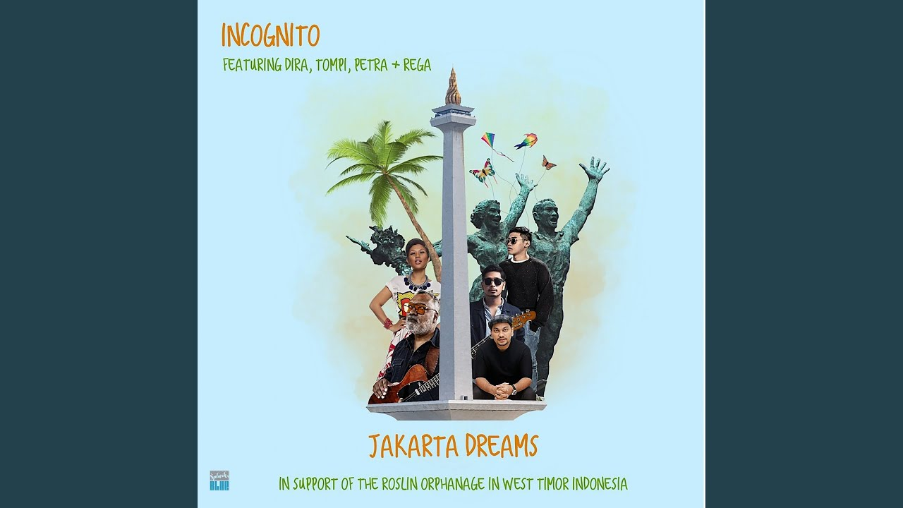 Incognito - Jakarta Dreams (feat. Dira, Tompi, Petra & Rega) [In Support of the Roslin Orphanage in West Timor Indonesia]