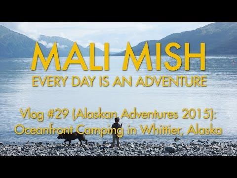 Vlog #29: Oceanfront Camping in Whittier, Alaska