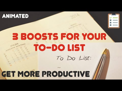 Get more Productive: 3 Boosts for your To Do List (Animated)