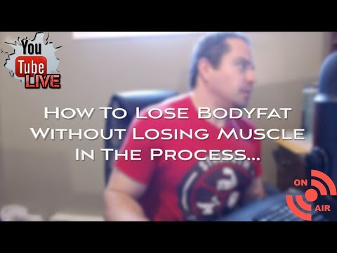 How To Lose Fat without Losing Muscle in the process...
