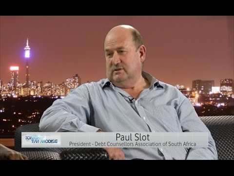 GET OUT OF DEBT! - Paul Slot, President of The Debt Counsellors Association of South Africa