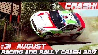 Racing and Rally Crash Compilation Week 31 August 2017