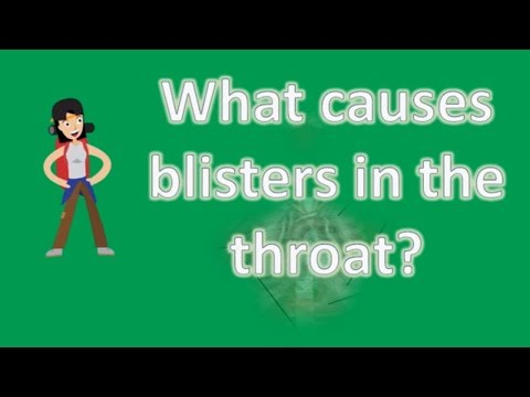 What causes blisters in the throat ? | Health FAQs