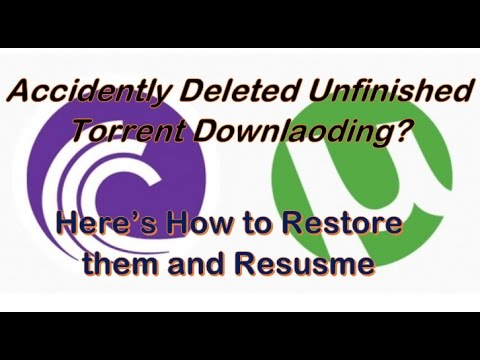 How to Restore Incomplete Deleted Torrents and Resume them.