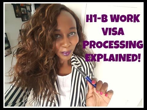 H1-B Work Visa Processing Explained!