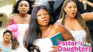 PASTORS DAUGHTERS  SEASON  1 {NEW MOVIE} - 2019 LATEST NIGERIAN NOLLYWOOD MOVIE