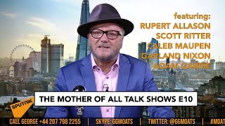 George Galloway - The Mother Of All Talkshows - Episode 10