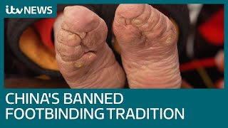 Banned practice of foot binding blighting China's oldest women | ITV News