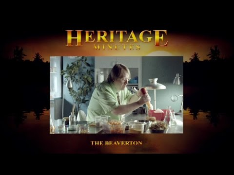 Heritage Minutes, A Part of Canadian History Since... Commercial: The Beaverton