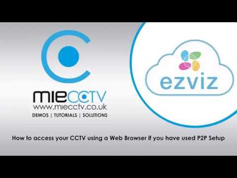How to access your CCTV using a Web Browser if you have used P2P Setup