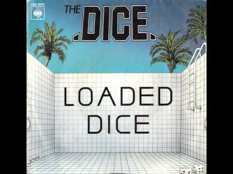 The DICE   Loaded Dice