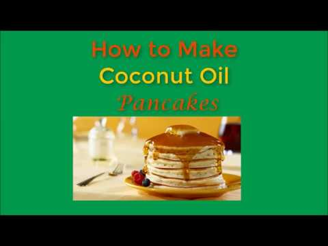 How To Make Coconut Oil Pancakes