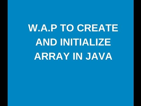 Write a java program to create and initialize an array?