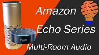 Amazon Echo Plus Multi-Room Audio Setup and Demo