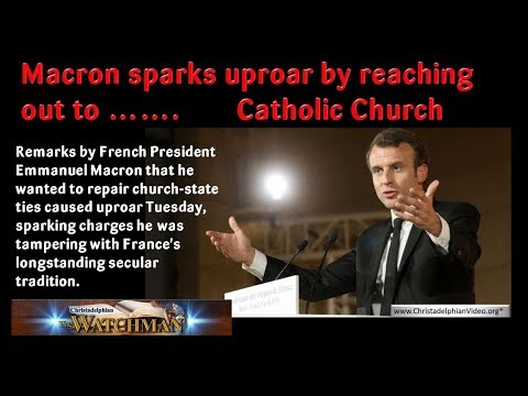 Macron sparks uproar by reaching out to …Catholic Church - Christadelphian Watchman Prophecy Update