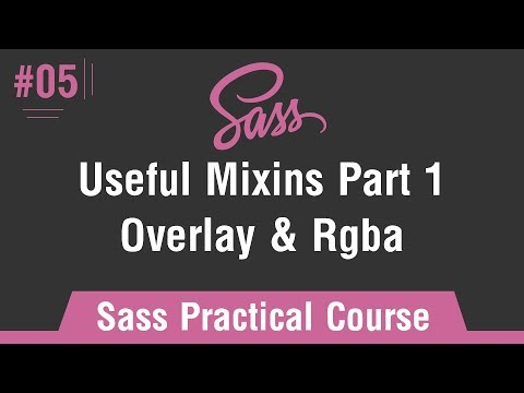 Sass Practical Course in Arabic #05 -  Useful Mixins Part 1 Overlay and Rgba