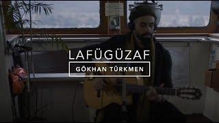Lafügüzaf [Official Acoustic Video] - Gökhan Türkmen #LafügüzafAkustik