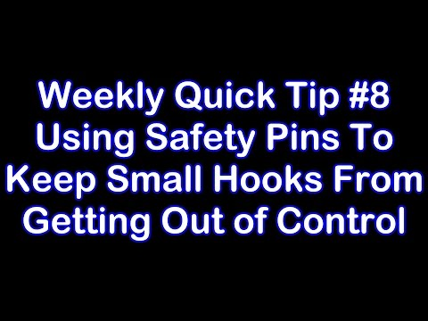 Using Safety Pins to Keep Your Small Hooks From Getting Out of Control - Weekly Quick Tip #8