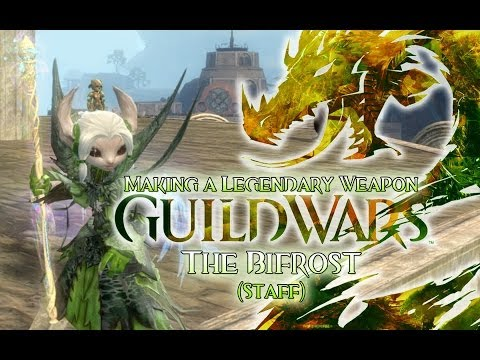 ★ Guild Wars 2 ★ - Making a Legendary - The Bifrost