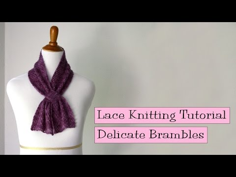 Lace Knitting Tutorial - Delicate Brambles