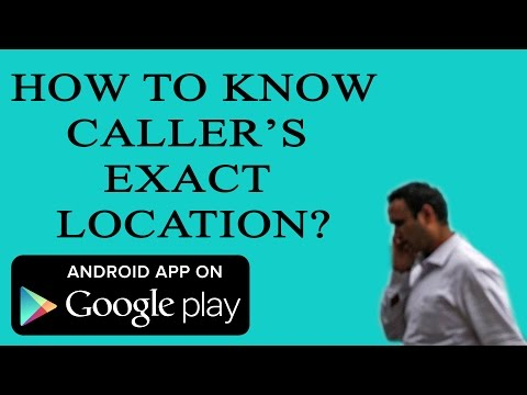 How to Find Your Callers Exact Location with Android App?