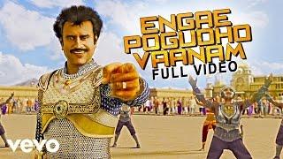 Kochadaiiyaan - Engae Pogudho Vaanam Video | A.R. Rahman | Rajinikanth, Deepika