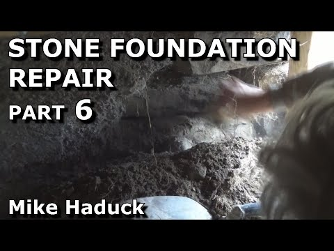 Stone foundation Repair (part 6 of 6) Mike Haduck