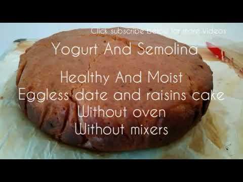 Healthy Eggless Semolina Yogurt Date Raisins Cake|Without Oven|