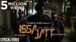ISSA JATT  | LYRICAL VIDEO | SIDHU MOOSE WALA | SUNNY MALTON | BYG BYRD | HUMBLE MUSIC