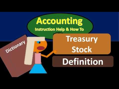 Treasury Stock Definition - What is Treasury Stock?