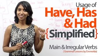Using Have, Has & Had simplified – Basic English Grammar Lessons to learn Verbs & Tenses.