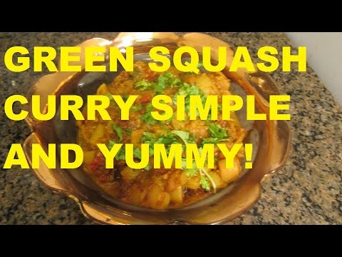 GREEN SQUASH CURRY SIMPLE AND YUMMY!