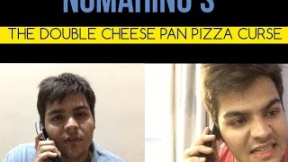 THE DOUBLE CHEESE PAN PIZZA CURSE