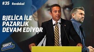 """Sadece Fenerbahçe #35 l """"Bjelica ile pazarlık devam ediyor"""""""