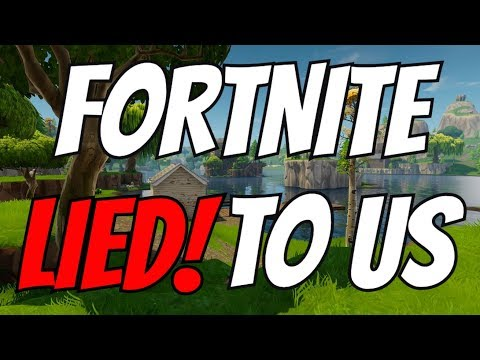 fortnite lied to us...