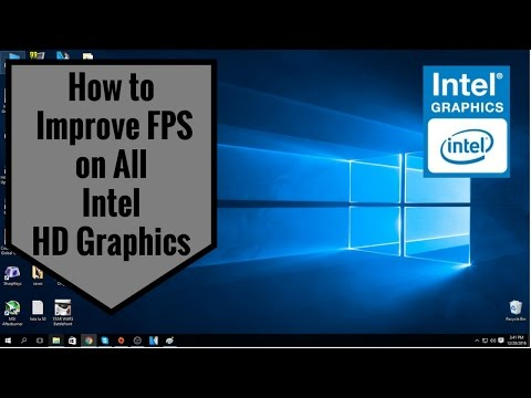 How to Improve FPS on All Intel HD Graphics 2017 (Get The Most Out of Intel HD Graphics )