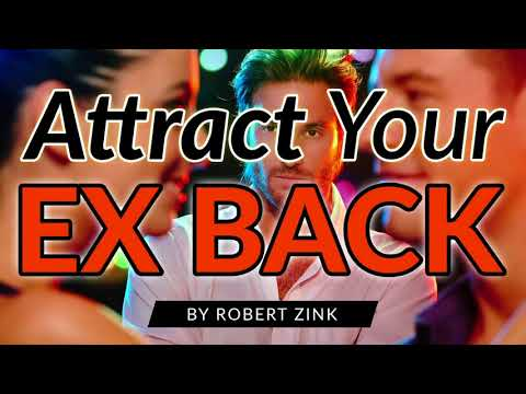 Attract Your Ex Back - Save Your Relationship
