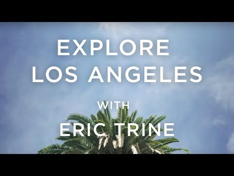 Los Angeles with Eric Trine