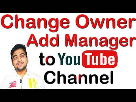 How To Add Managers || Change Ownership || of YouTube Channel || Hindi