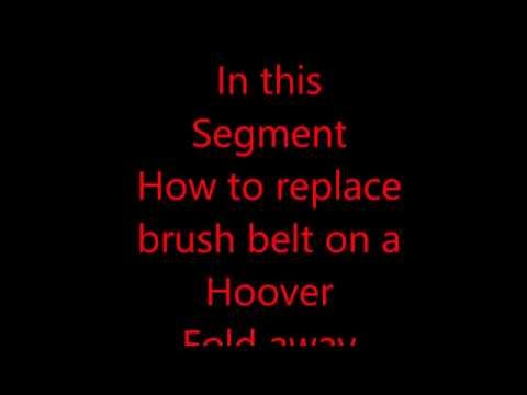 How to replace Hoover fold away brush belt