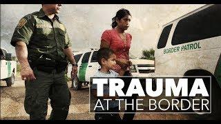 Trauma at the Border • BRAVE NEW FILMS