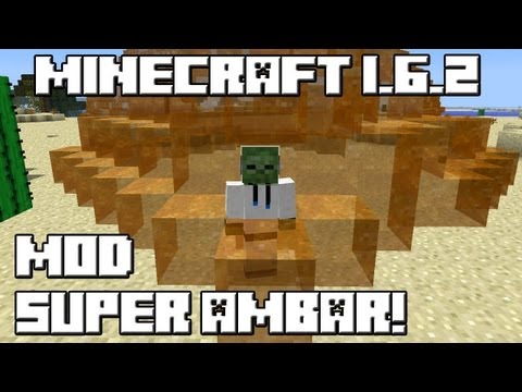 Minecraft 1.6.2 MOD SUPER ÁMBAR!