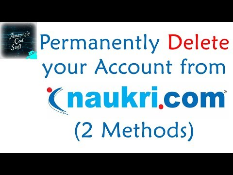How to Permanently Delete your Account from Naukri.com (2 Methods)