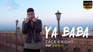 Zack Knight ft Rami Beatz - Ya Baba (Official Video)