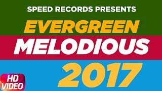 2017 Evergreen Melodious | New Year Special | Top Hits Punjabi Songs | Speed Records