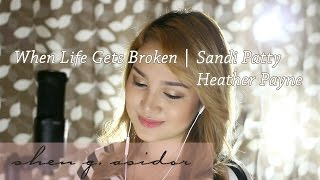 When Life Gets Broken | Sandi Patty and Heather Payne - Shen Asidor Cover