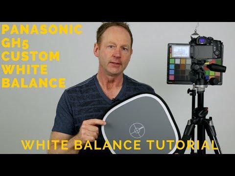 Panasonic GH5 White Balance Tutorial Setting Panasonic GH5 Custom White Balance